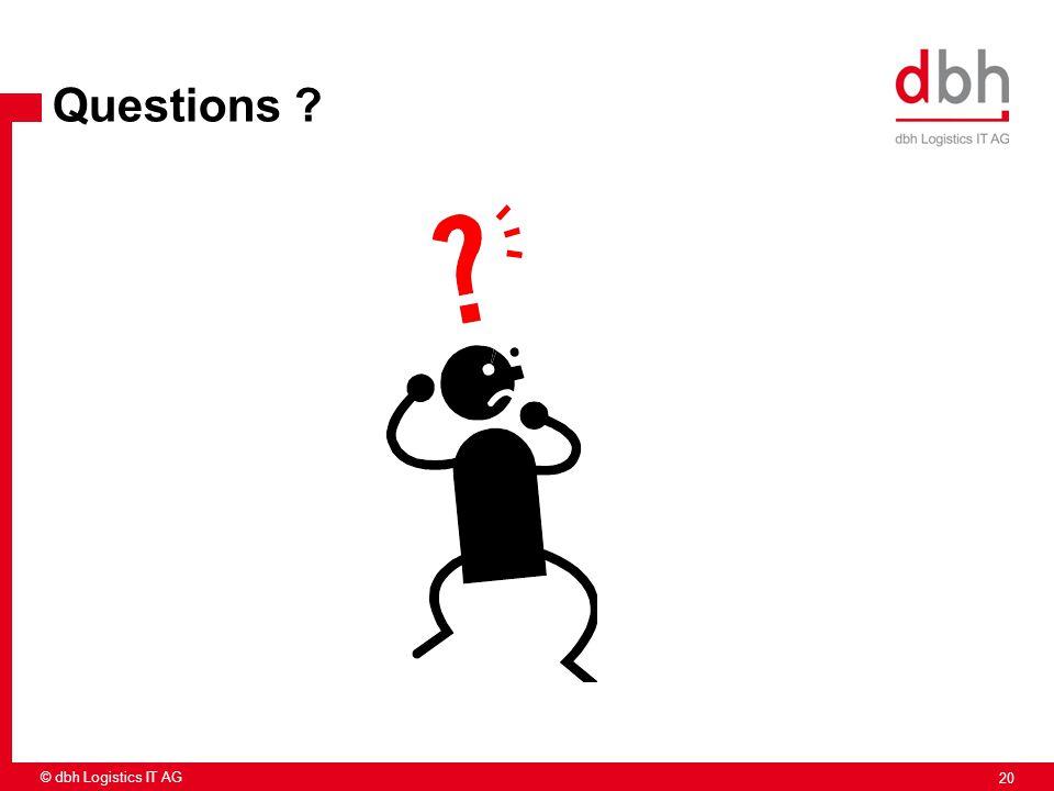 Questions 20 © dbh Logistics IT AG
