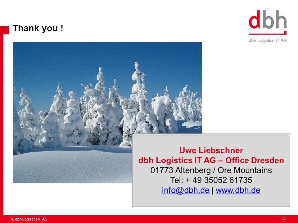 Thank you ! © dbh Logistics IT AG