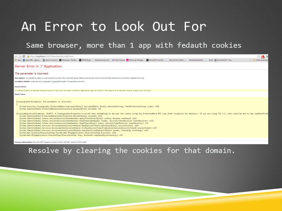 An Error to Look Out For Same browser, more than 1 app with fedauth cookies.