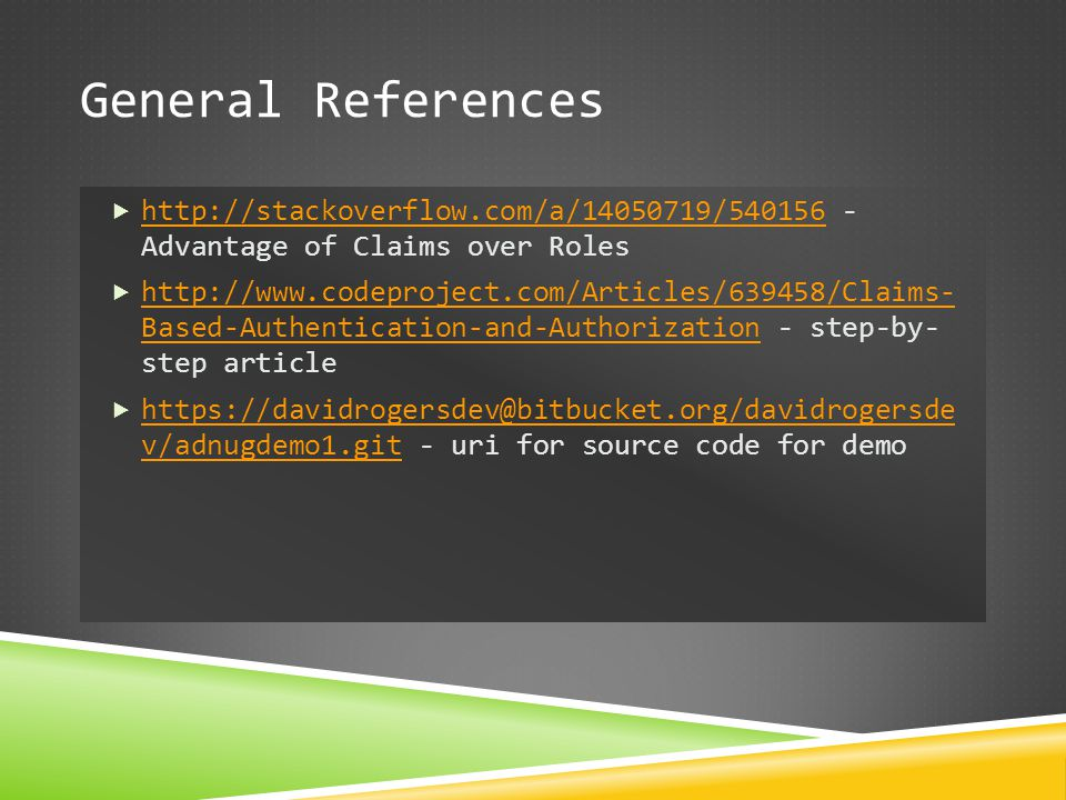 General References http://stackoverflow.com/a/14050719/540156 - Advantage of Claims over Roles.