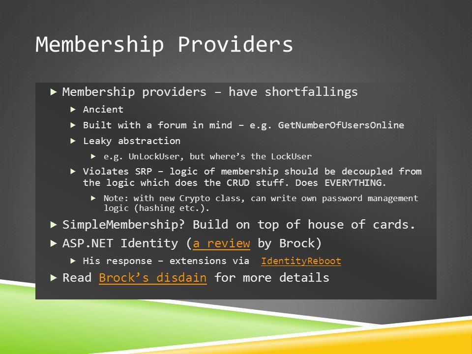 Membership Providers Membership providers – have shortfallings