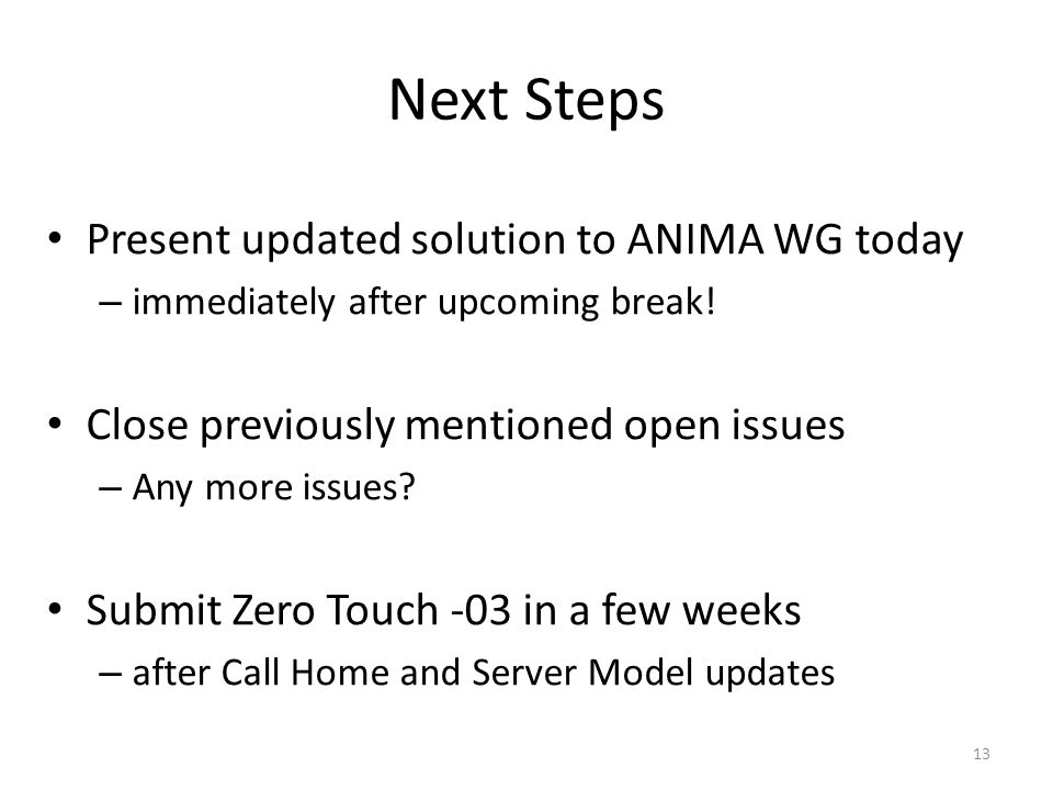 Next Steps Present updated solution to ANIMA WG today