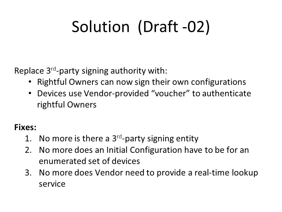 Solution (Draft -02) Replace 3rd-party signing authority with: