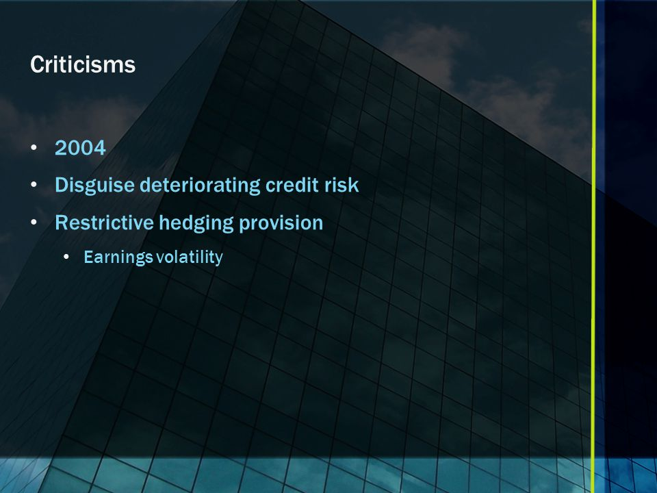 Criticisms 2004 Disguise deteriorating credit risk