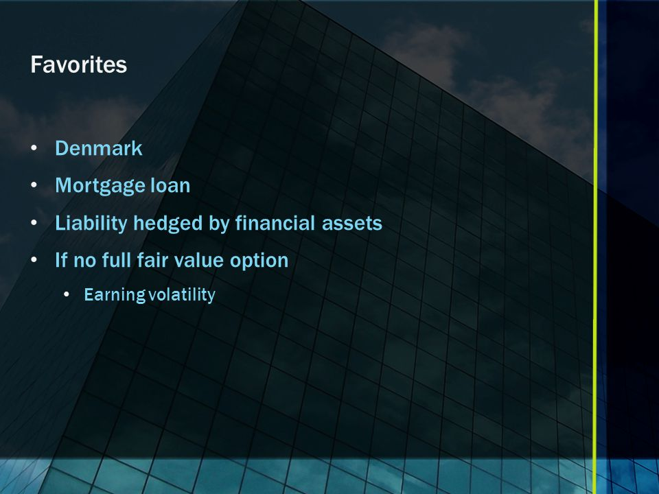 Favorites Denmark Mortgage loan Liability hedged by financial assets