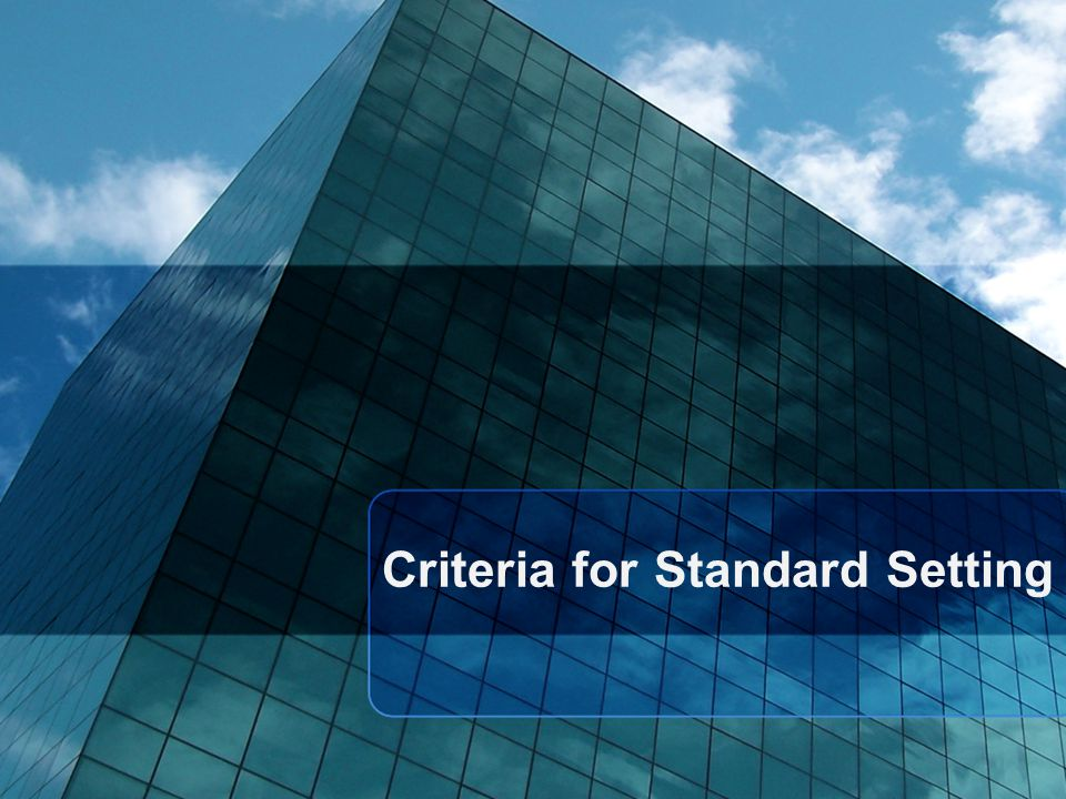 Criteria for Standard Setting