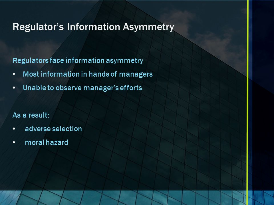 Regulator's Information Asymmetry