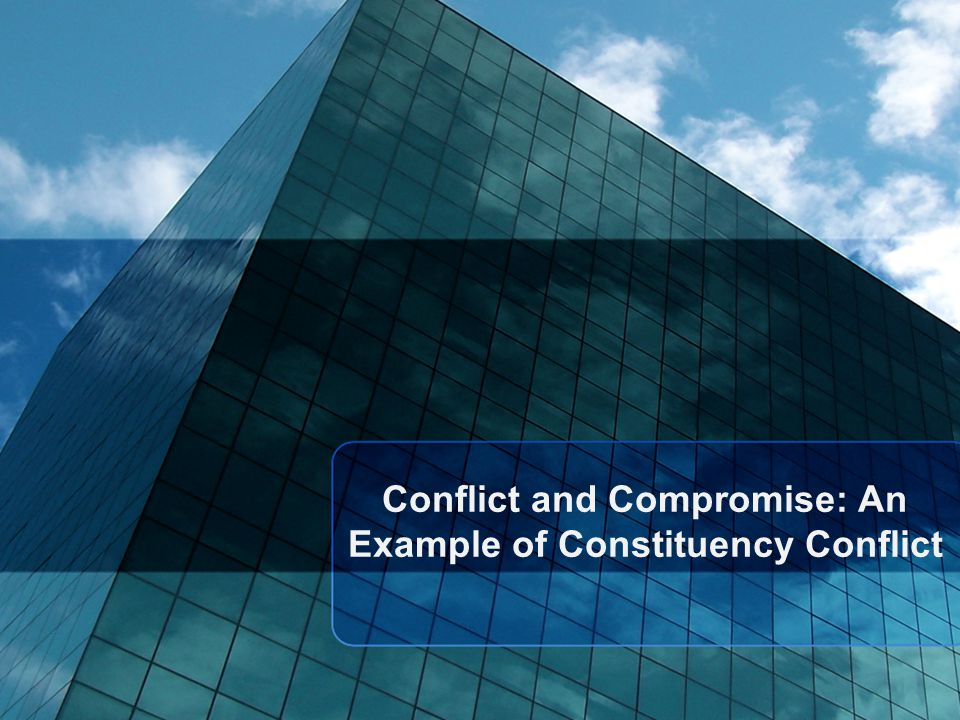 Conflict and Compromise: An Example of Constituency Conflict