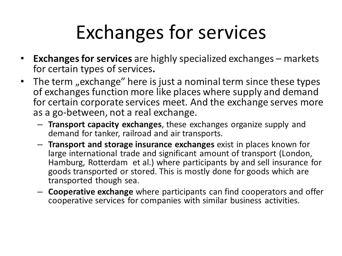 Exchanges for services