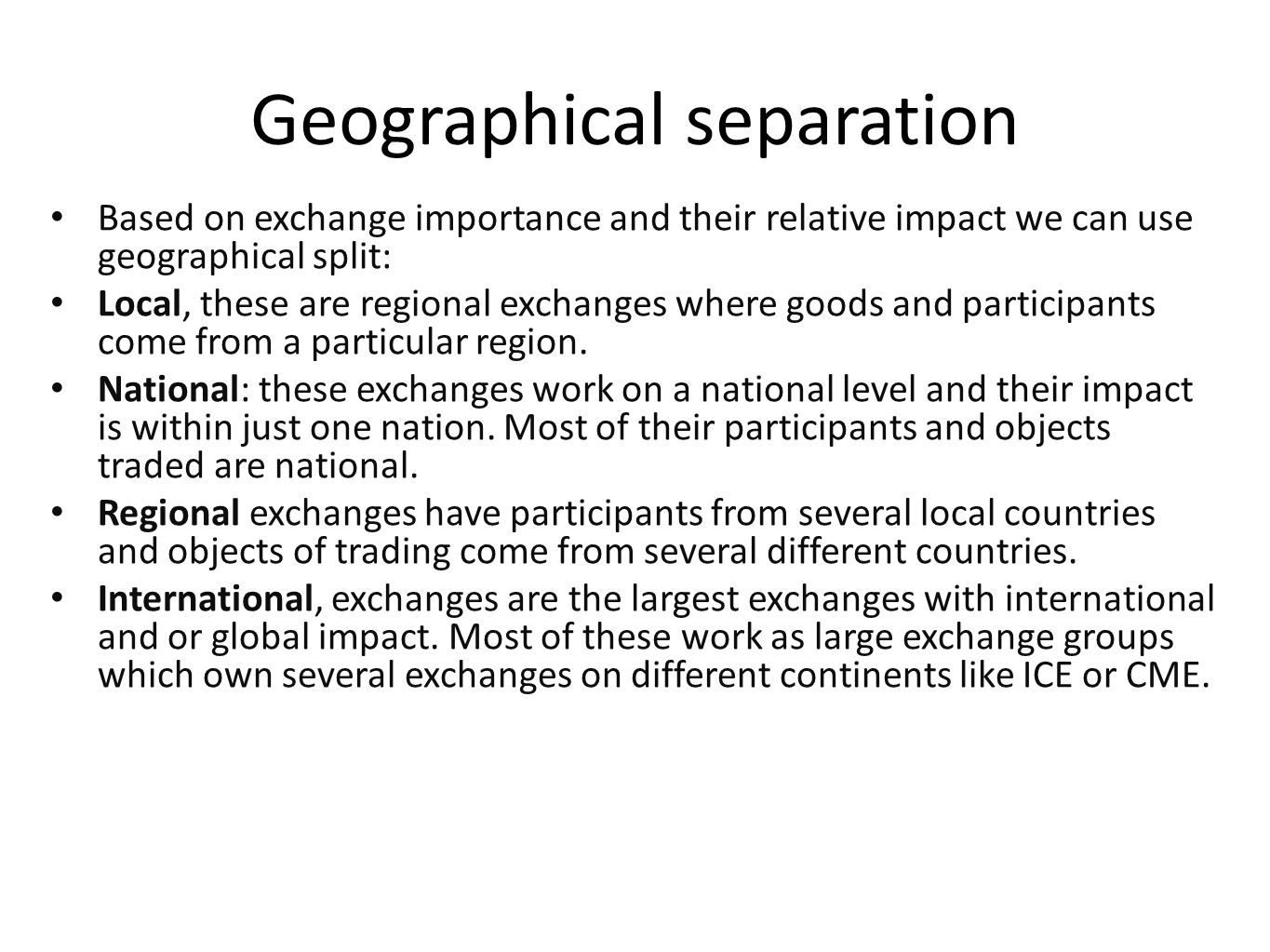 Geographical separation