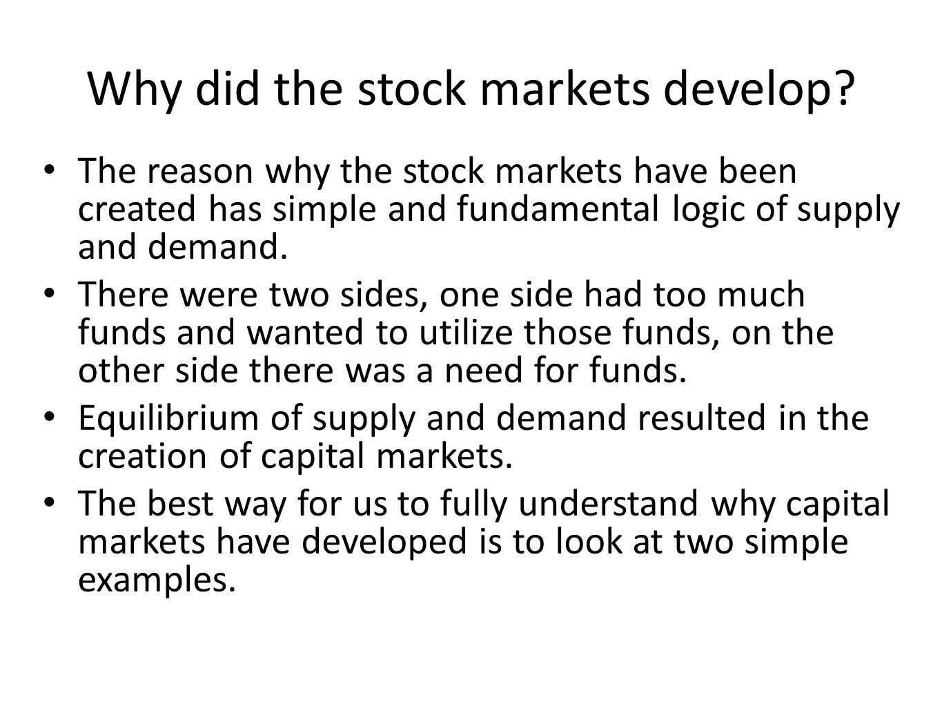 Why did the stock markets develop