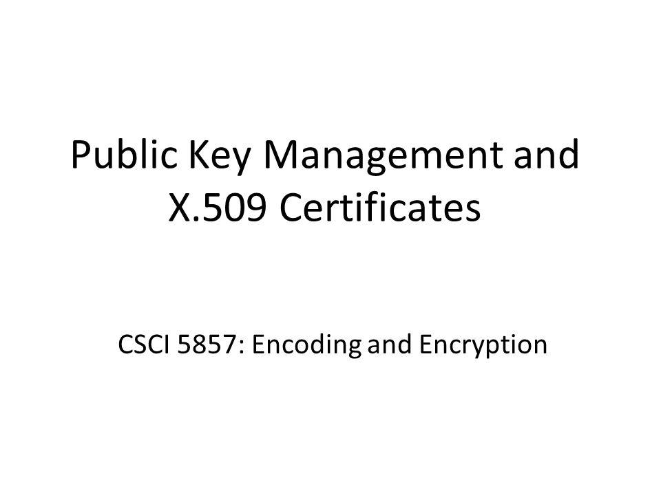 Public Key Management and X.509 Certificates