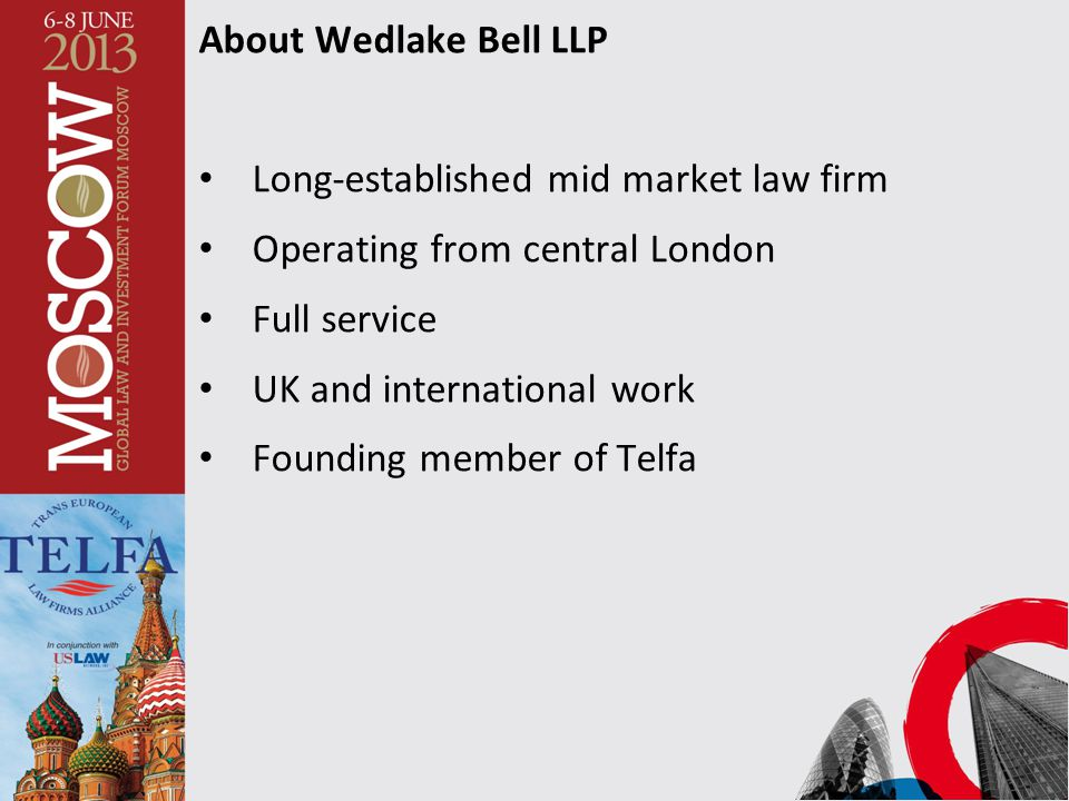About Wedlake Bell LLP Long-established mid market law firm. Operating from central London. Full service.