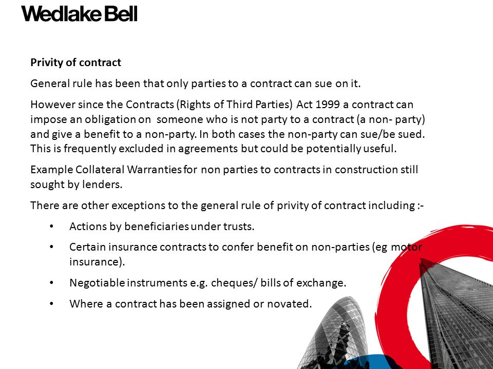 Privity of contract General rule has been that only parties to a contract can sue on it.