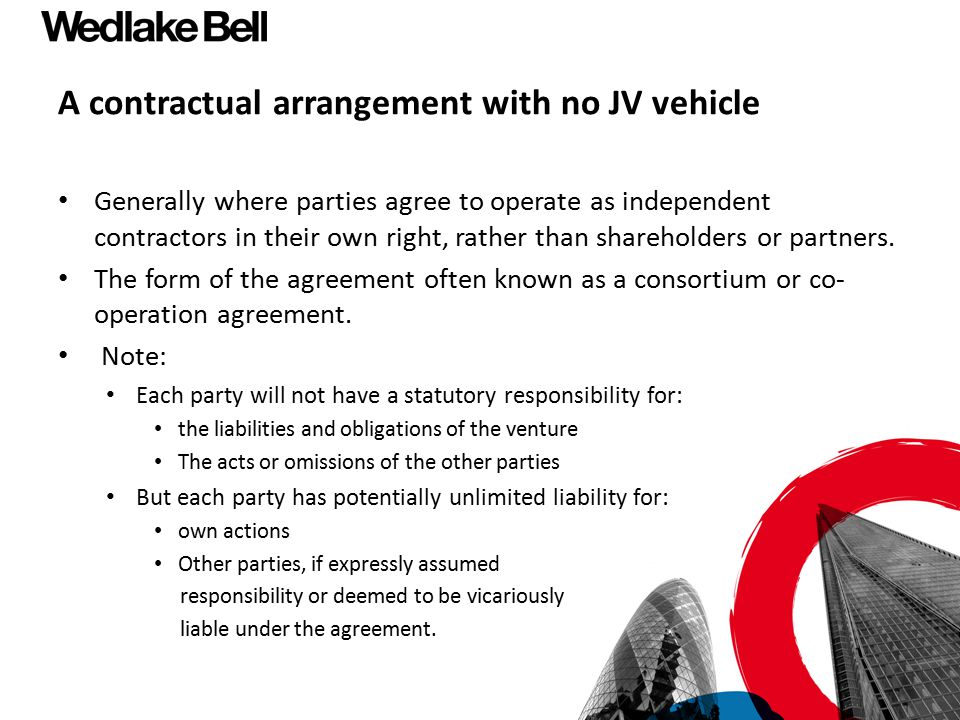 A contractual arrangement with no JV vehicle