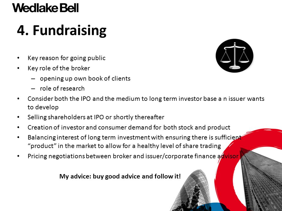4. Fundraising Key reason for going public Key role of the broker