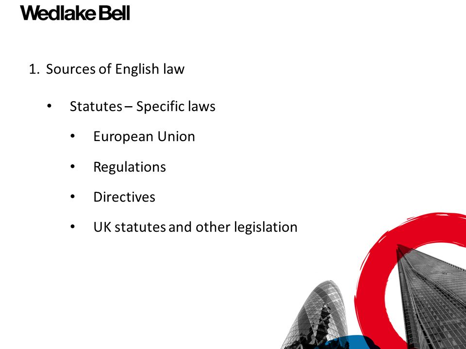 Sources of English law Statutes – Specific laws. European Union.