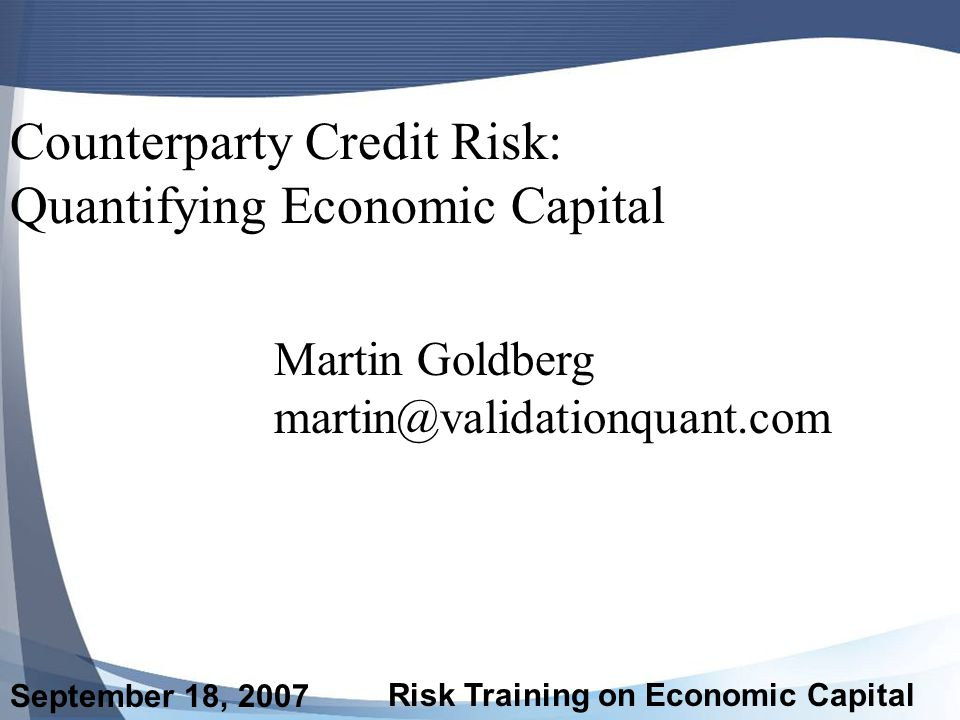 Counterparty Credit Risk: Quantifying Economic Capital