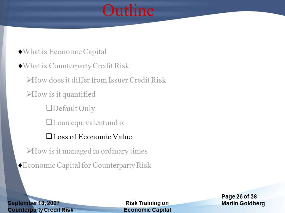 Outline What is Economic Capital What is Counterparty Credit Risk