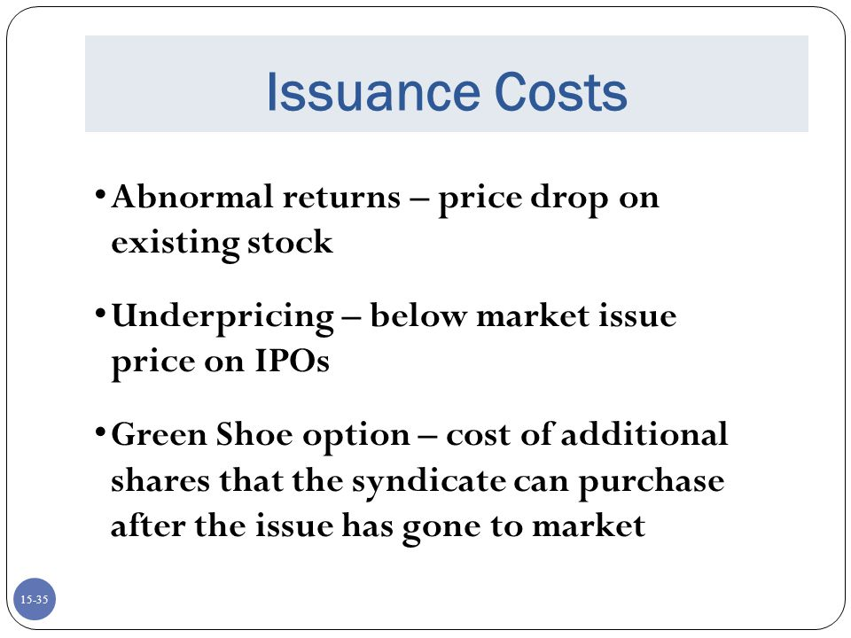 Issuance Costs Abnormal returns – price drop on existing stock