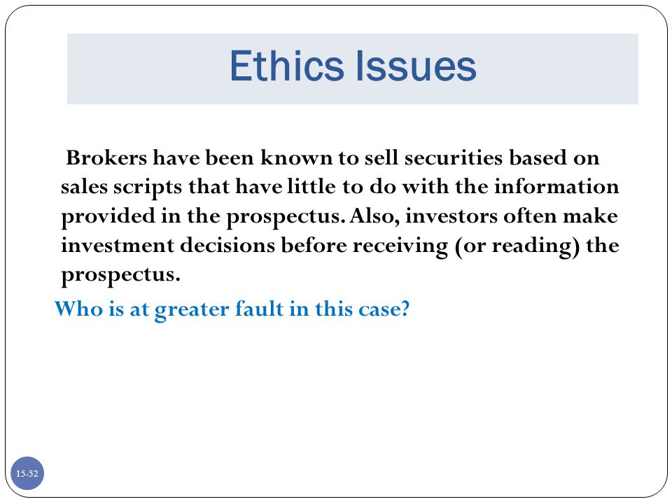 Ethics Issues Who is at greater fault in this case