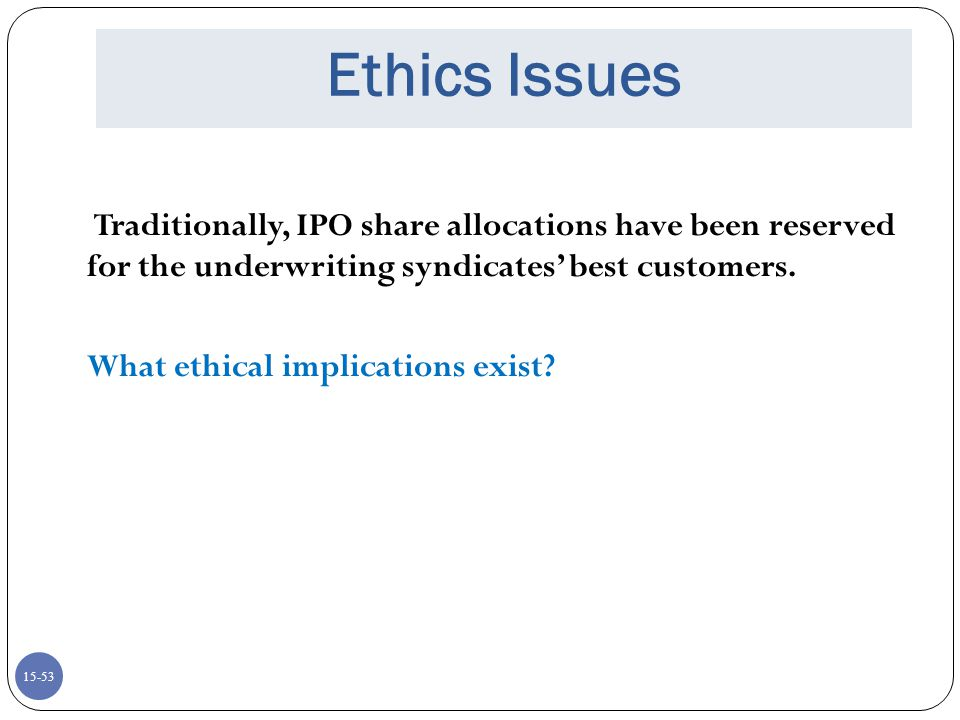 Ethics Issues What ethical implications exist