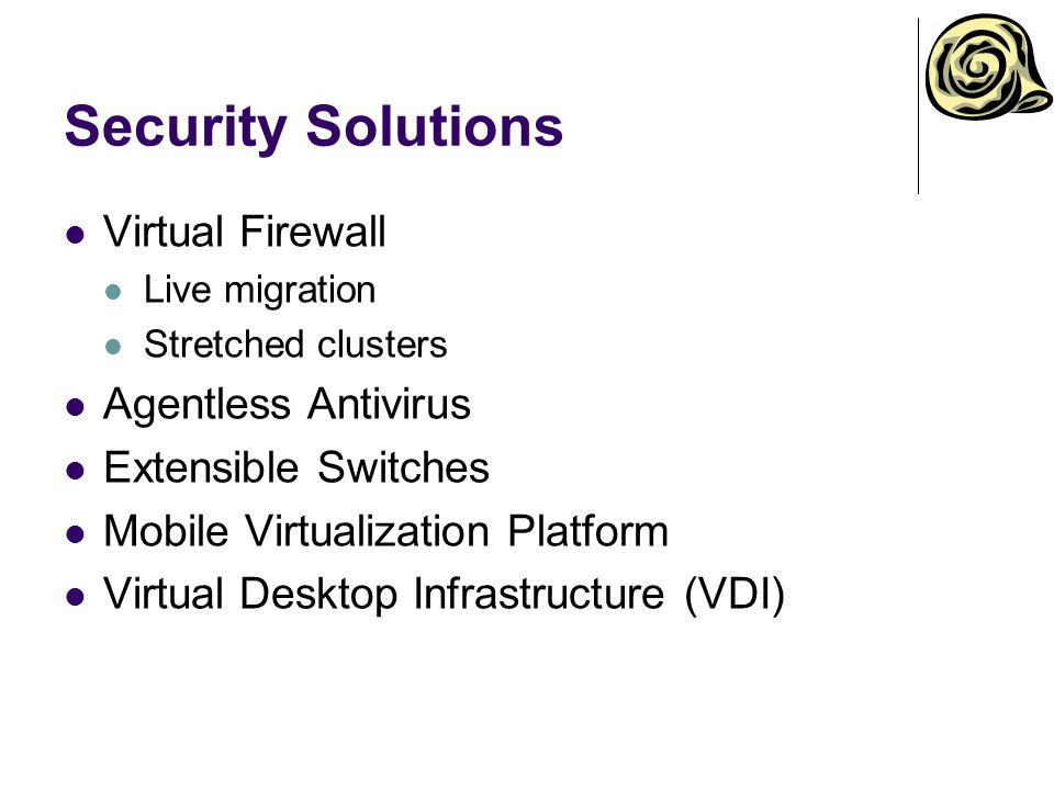 Security Solutions Virtual Firewall Agentless Antivirus