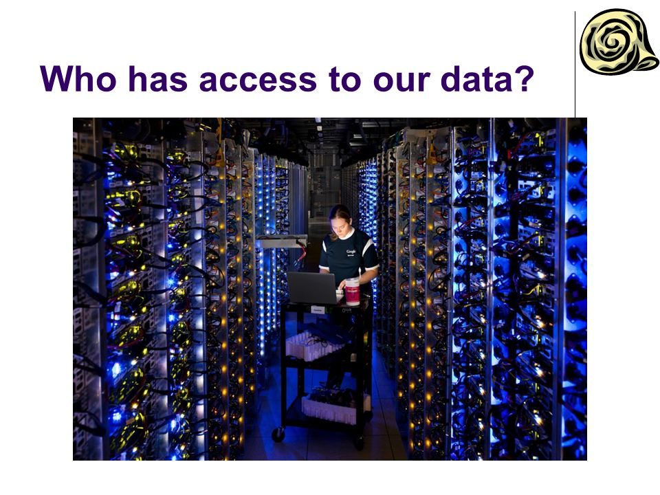 Who has access to our data