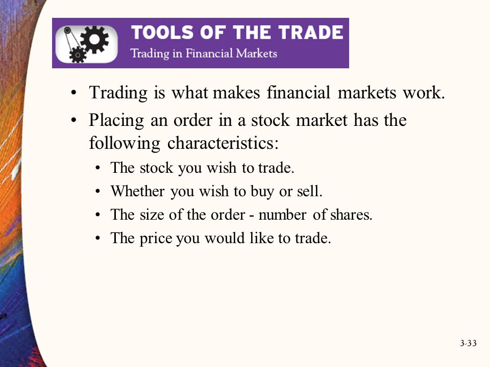 Trading is what makes financial markets work.
