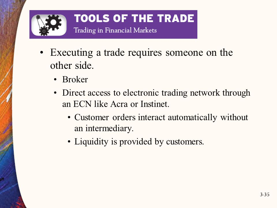 Executing a trade requires someone on the other side.
