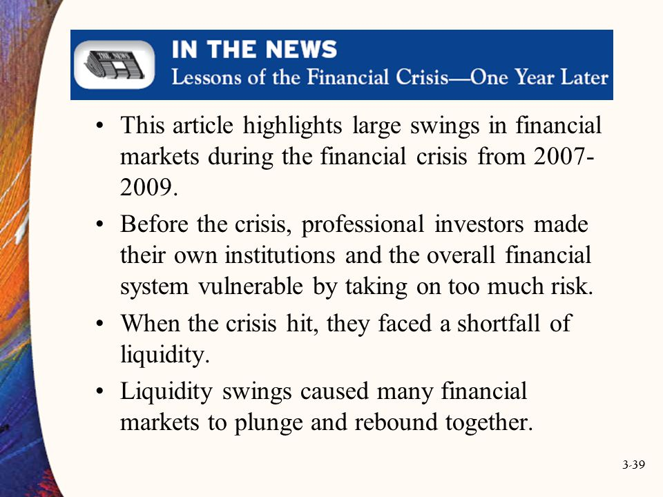 This article highlights large swings in financial markets during the financial crisis from 2007-2009.