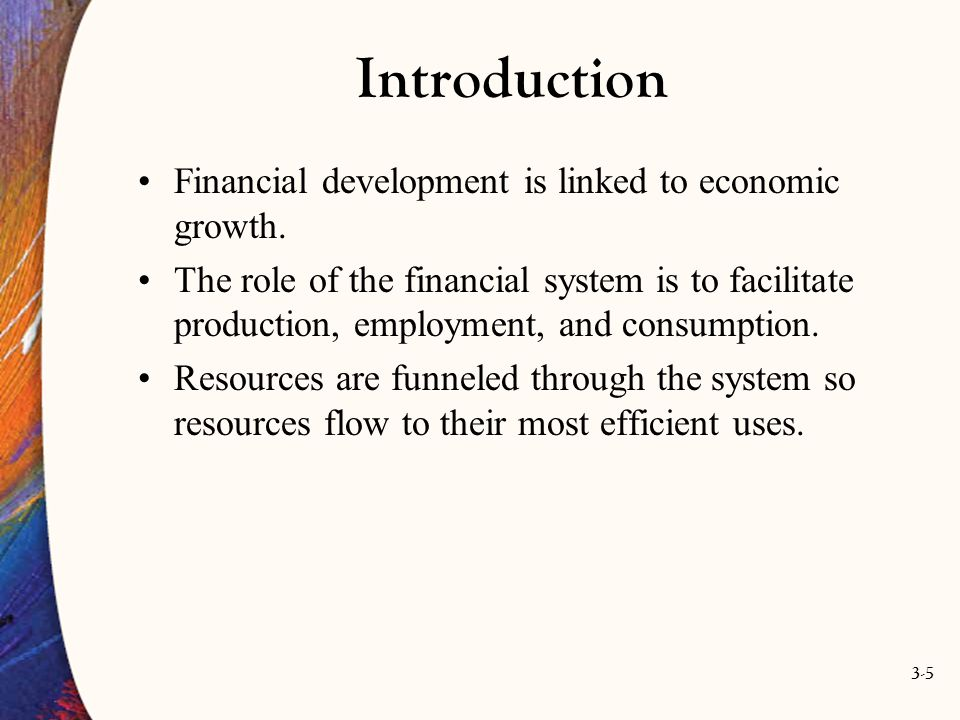 Introduction Financial development is linked to economic growth.
