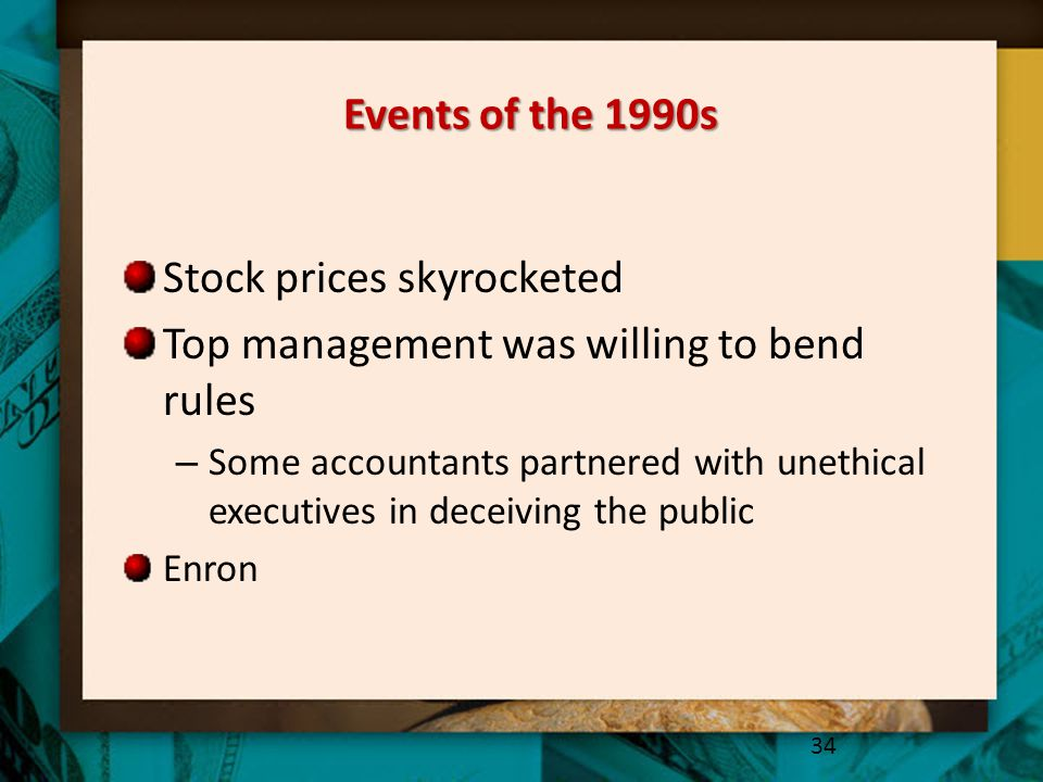 Stock prices skyrocketed Top management was willing to bend rules