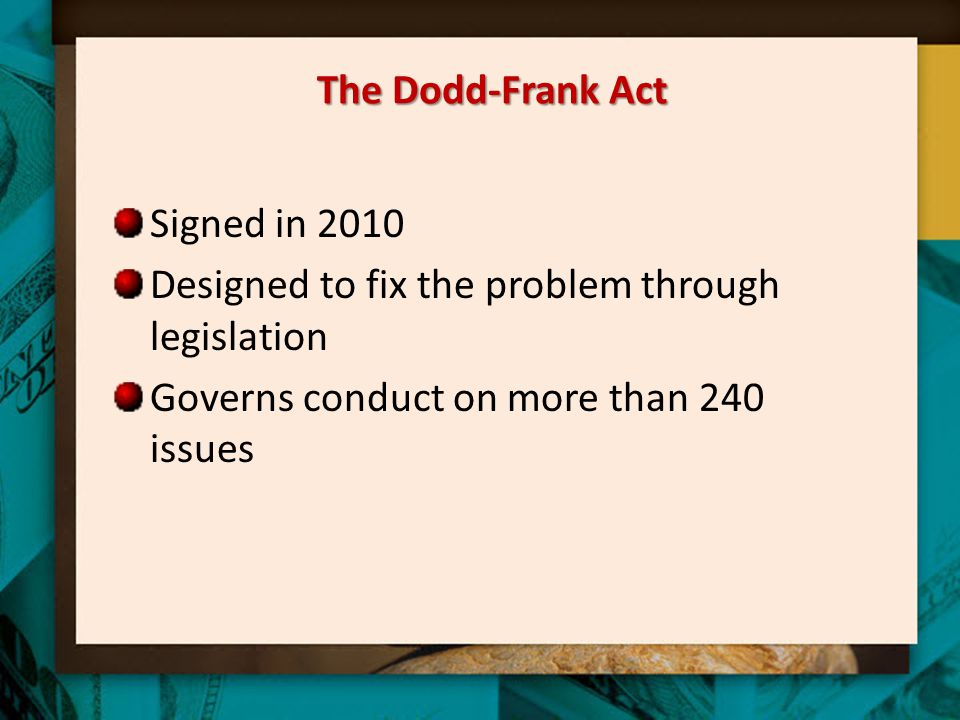 The Dodd-Frank Act Signed in 2010. Designed to fix the problem through legislation.