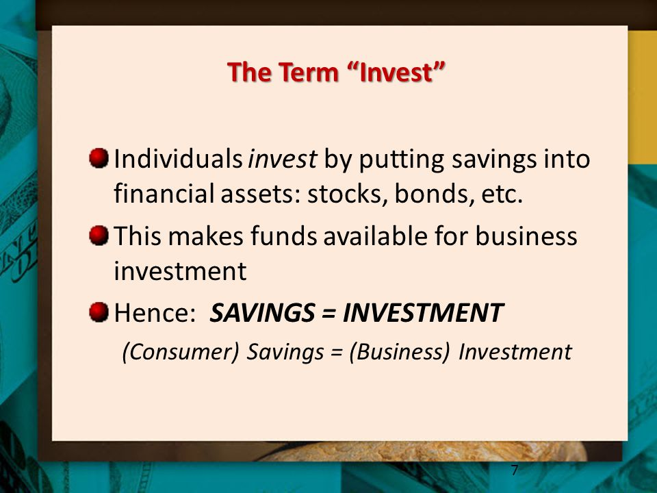 This makes funds available for business investment