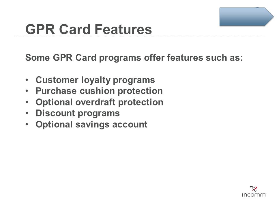 GPR Card Features Some GPR Card programs offer features such as: