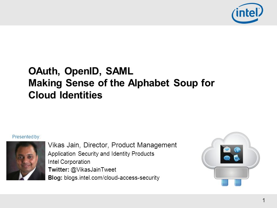 OAuth, OpenID, SAML Making Sense of the Alphabet Soup for Cloud Identities