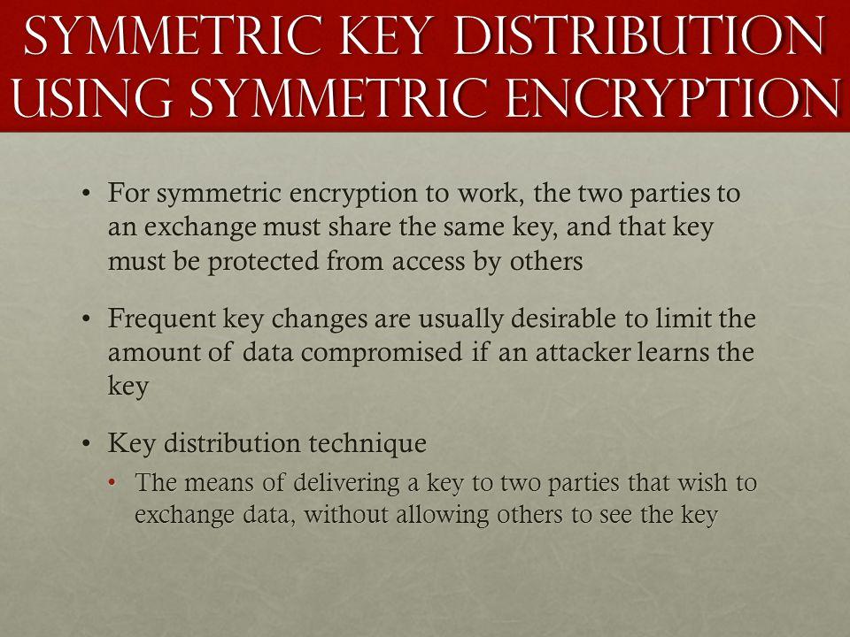 Symmetric Key Distribution using symmetric encryption