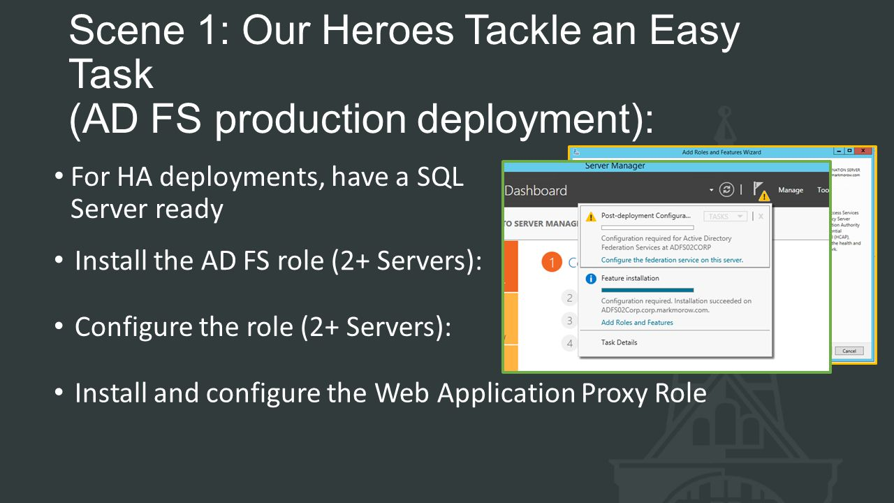 Scene 1: Our Heroes Tackle an Easy Task (AD FS production deployment):