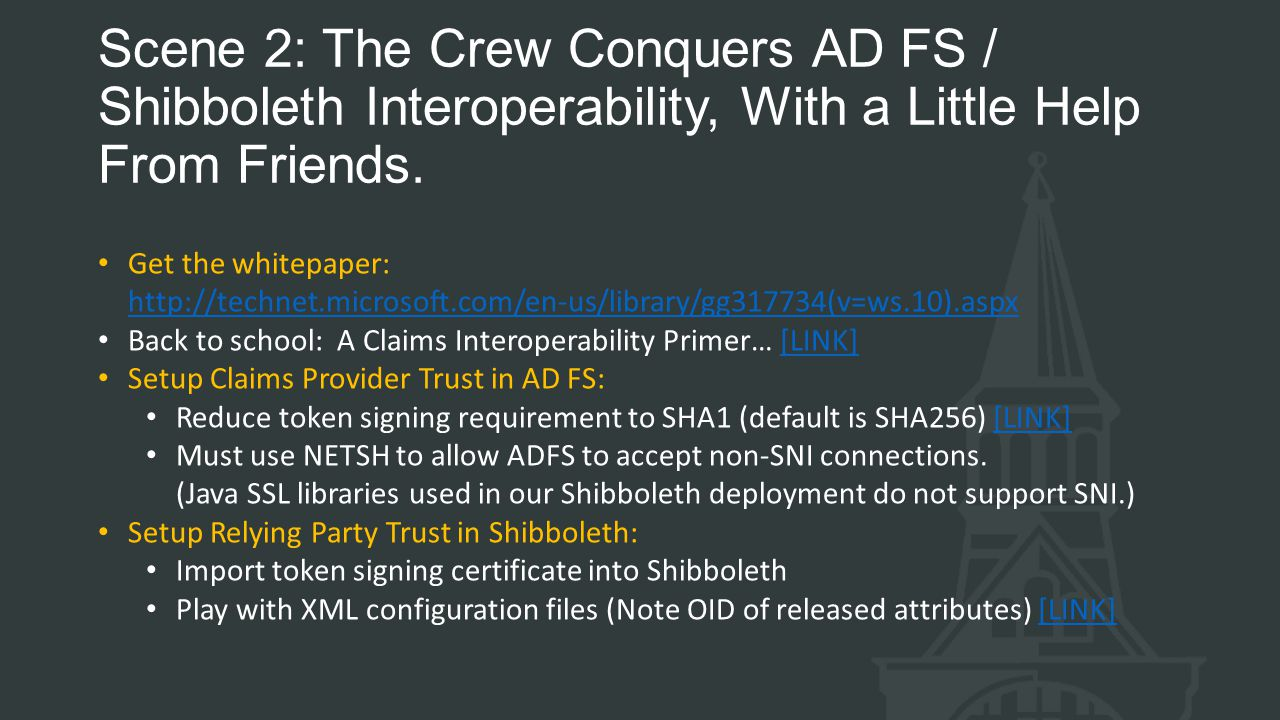 Scene 2: The Crew Conquers AD FS / Shibboleth Interoperability, With a Little Help From Friends.