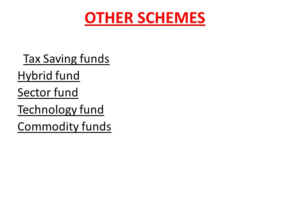 OTHER SCHEMES Tax Saving funds Hybrid fund Sector fund Technology fund