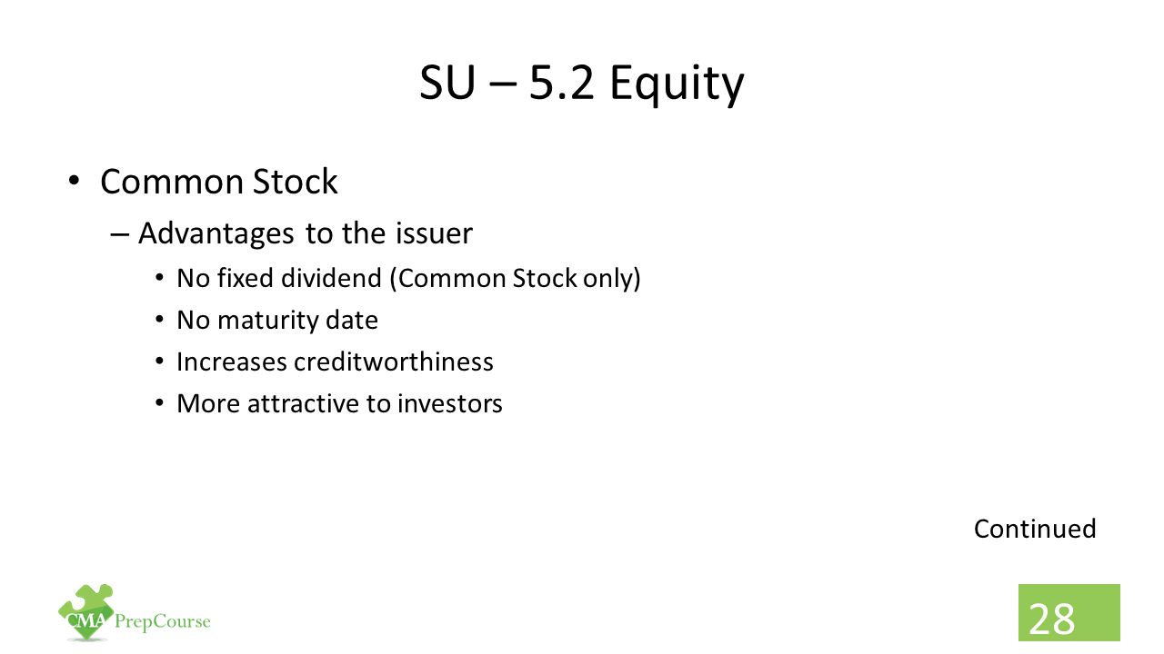 SU – 5.2 Equity Common Stock Advantages to the issuer