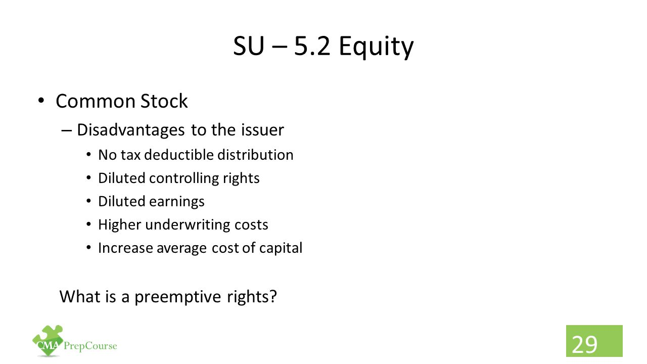 SU – 5.2 Equity Common Stock Disadvantages to the issuer