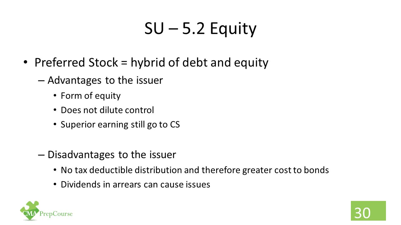 SU – 5.2 Equity Preferred Stock = hybrid of debt and equity