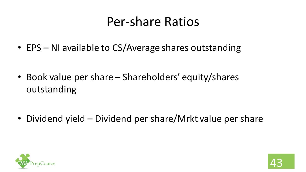 Per-share Ratios EPS – NI available to CS/Average shares outstanding