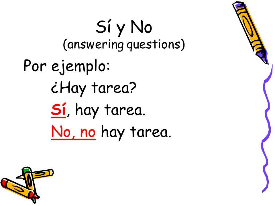Sí y No (answering questions)
