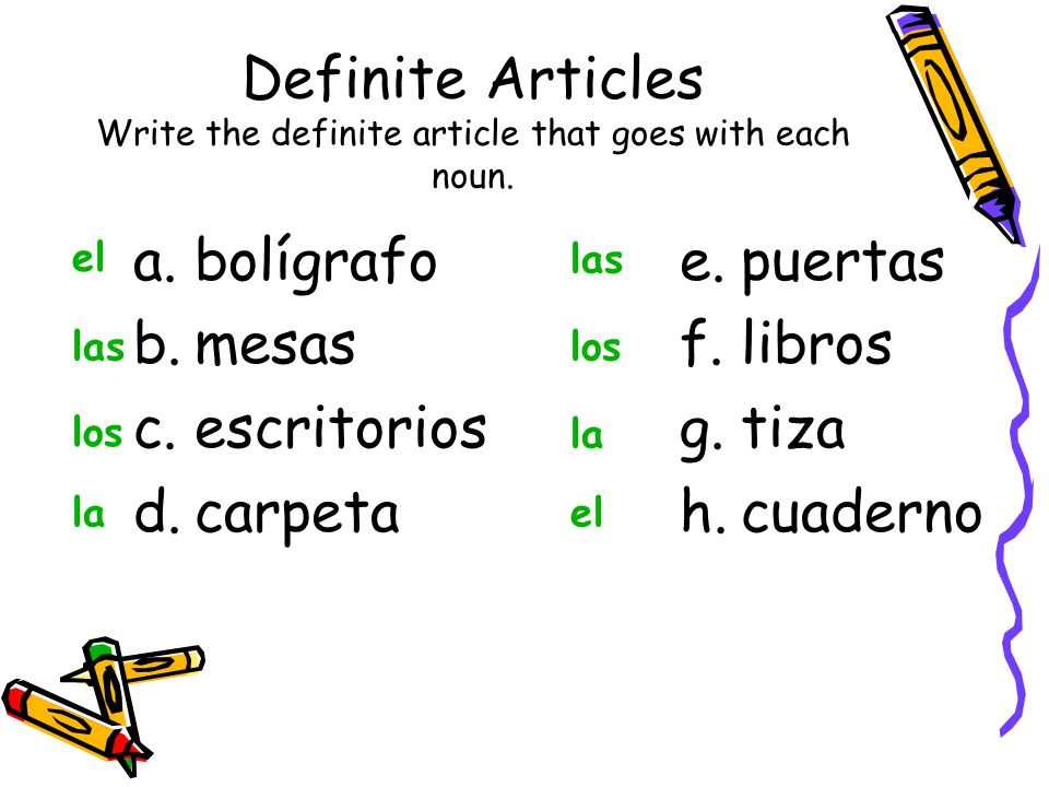 Definite Articles Write the definite article that goes with each noun.