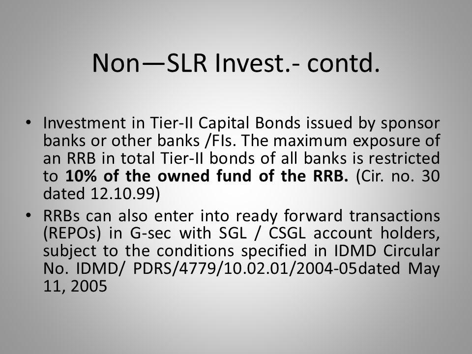 Non—SLR Invest.- contd.