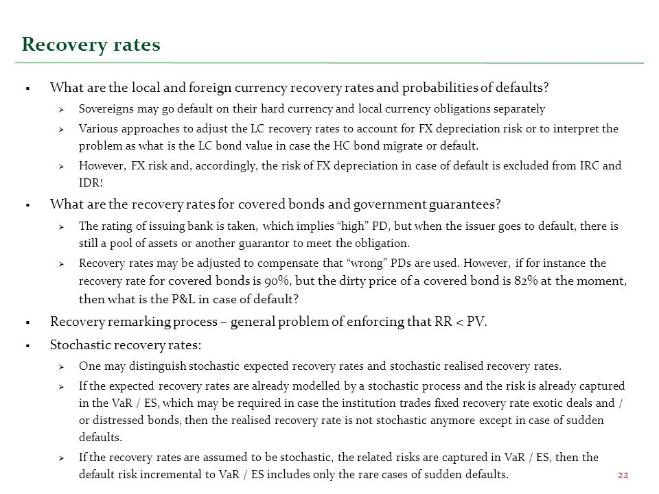 Recovery rates What are the local and foreign currency recovery rates and probabilities of defaults