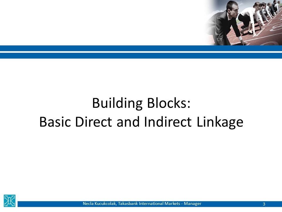 Building Blocks: Basic Direct and Indirect Linkage